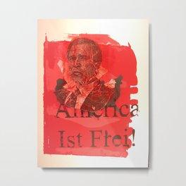 America Ist Frei! 1 Metal Print