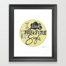 I think therefore I am... single II Framed Art Print