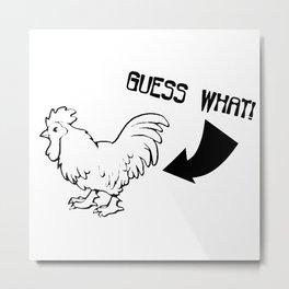 chicken butt Metal Print