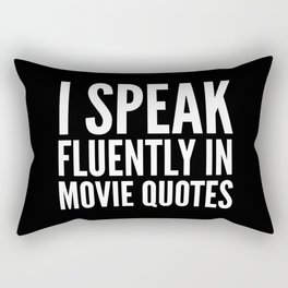 I SPEAK FLUENTLY IN MOVIE QUOTES (Black & White) Rectangular Pillow