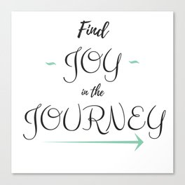 Find Joy in the Journey Canvas Print