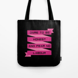 Dare to be honest and fear no labour inspirational Quote Design Tote Bag