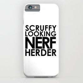 SCRUFFY LOOKING NERF HERDER iPhone Case