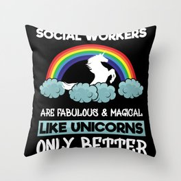 Social Workers Are Unicors Throw Pillow