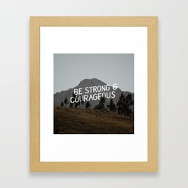 Be Strong & Courageous Framed Art Print