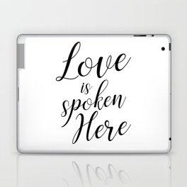 Love is spoken here Laptop & iPad Skin