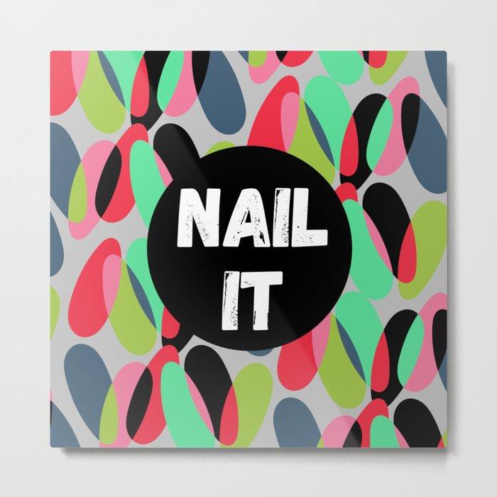 Nail It Metal Print