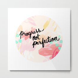 Progress Not Perfection Metal Print