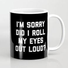 Roll My Eyes Funny Quote Mug