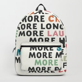 Good vibes quote, more sleep, dreaming, road trips, love, fun, happy life, lettering, laughter Backpack