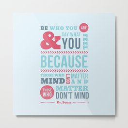 Be Who You Are - Dr. Seuss Quote Metal Print