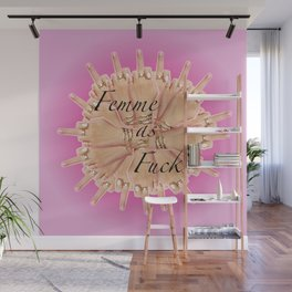 Femme as Fuck (rose) Wall Mural