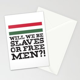 Hungary Flag Hungarian Will we be slaves or free men Stationery Cards