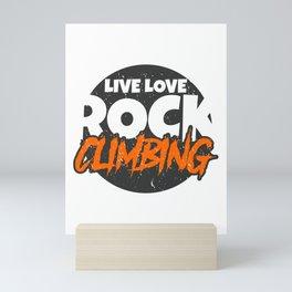 Cute Live Love Rock Climbing for Rock Climbers Mini Art Print