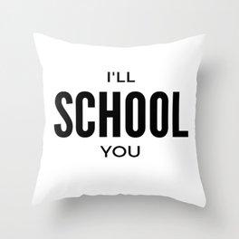 I'll School You Throw Pillow