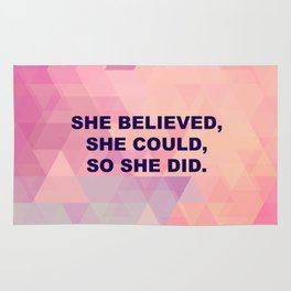 She believed, she could, so she did. Rug