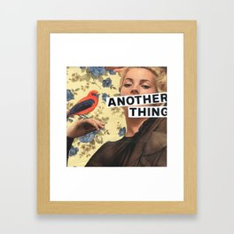 Another Thing I Wanted To Tell You Framed Art Print