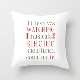 If It Involves Watching Musicals And Singing Show Tunes Funny Musical Theatre Nerd Shirt Broadway Throw Pillow