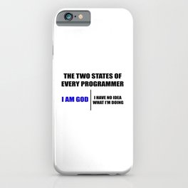 The two states of every programmer iPhone Case