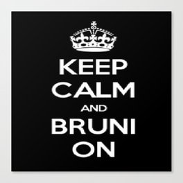 Keep Calm and Bruni On Canvas Print