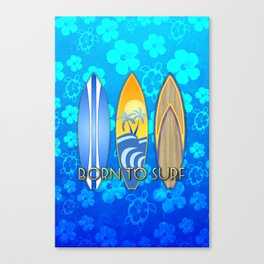 Born To Surf Hawaiian Canvas Print