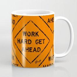 WORK HARD GET AHEAD Coffee Mug