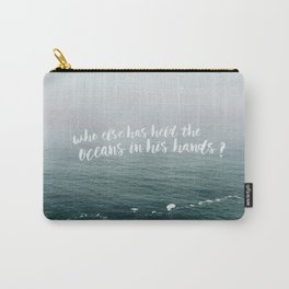 HELD THE OCEANS? Carry-All Pouch