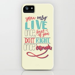 Mae West You only live once iPhone Case