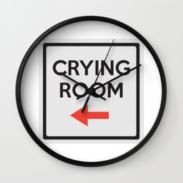 Crying Room Sign (Right) Wall Clock