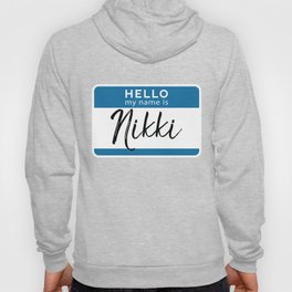 Nikki Personalized Name Tag Woman Girl First Last Name Birthday Hoody