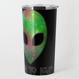 Alien to Love - GREEN Travel Mug