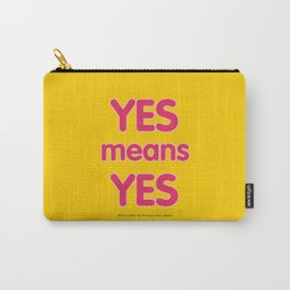 Yes means Yes - SB967 - color Carry-All Pouch