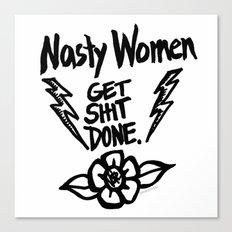 Nasty Women Get Sh*t Done Canvas Print