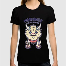 Mornings Are For Monsters T-shirt