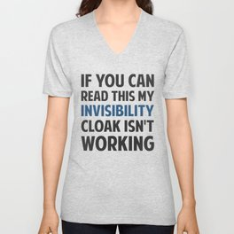 My Invisibility Cloak Isn't Working Unisex V-Neck