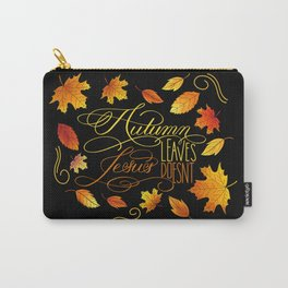 Autumn Leaves, Jesus Doesn't Funny Fall Quote Carry-All Pouch