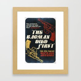 The Bagman Died First Framed Art Print
