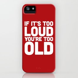 Too Loud Music Quote iPhone Case
