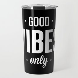 Good Vibes Only Black and White Typography Print Office Decor Wake Up Bedroom Poster Travel Mug