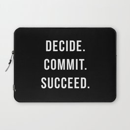 Decide. Commit. Succeed. Gym Quote Laptop Sleeve