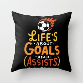 Life's About Goals And Assists For Soccer Player Throw Pillow