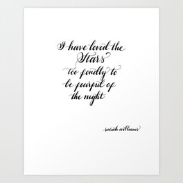 Star Quote - I have loved the stars quote - Sarah Williams Calligraphy Quote - Night lover quote - Motivational Quote Art Print