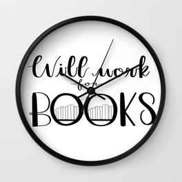 Will Work for Books Wall Clock