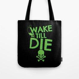 Wake Till Die Tote Bag