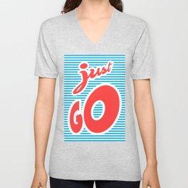 Just Go, typography poster, motivational poster, Unisex V-Neck