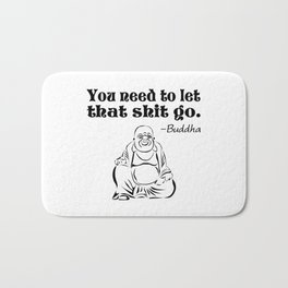 You Need to Let That Shit Go Bath Mat