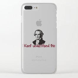 I Kant Understand This Gift Clear iPhone Case