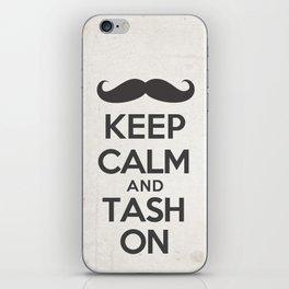 Keep Calm and Tash On iPhone Skin