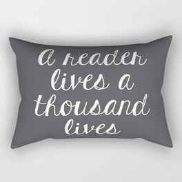 A Reader Lives a Thousand Lives (Grey) Rectangular Pillow