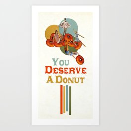 You Deserve a Donut Art Print